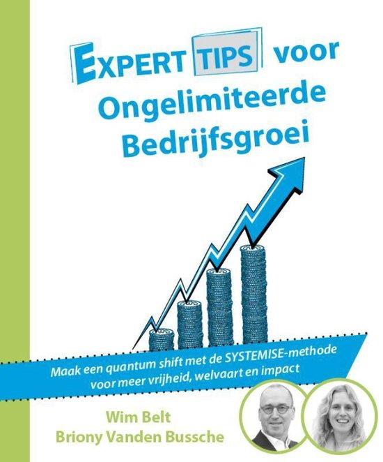 Experttips boekenserie - Experttips voor Ongelimiteerde Bedrijfsgroei - Wim Belt |