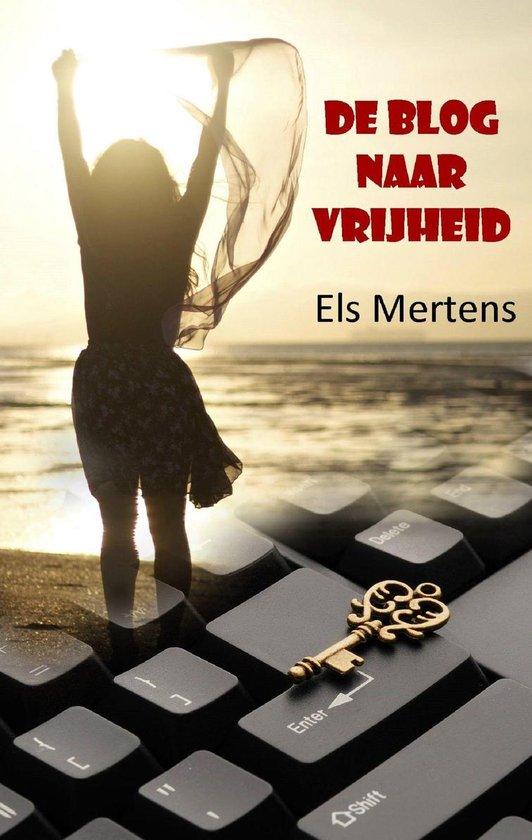 De blog naar vrijheid - Els Mertens |