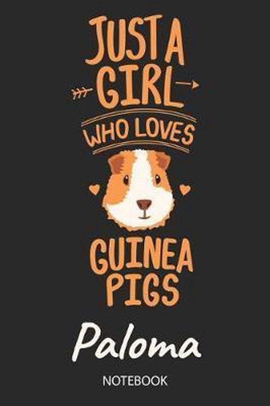 Just A Girl Who Loves Guinea Pigs - Paloma - Notebook