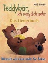 Teddyb r, Ich Mag Dich Sehr! Bekannte Und Neue Lieder F r Babys