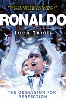 Boek cover Ronaldo – 2015 Updated Edition: The Obsession for Perfection van Luca Caioli