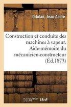 Construction Et Conduite Des Machines A Vapeur