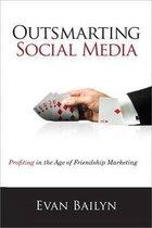 Outsmarting Social Media