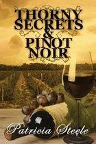 Thorny Secrets & Pinot Noir