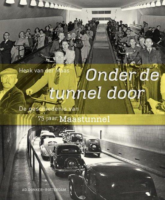 Onder de tunnel door - Henk van der Maas |