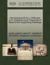 Pennsylvania R Co V. O'Rourke U.S. Supreme Court Transcript of Record with Supporting Pleadings