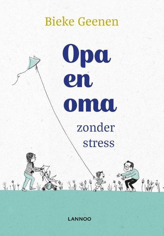 Opa en oma zonder stress - Bieke Geenen | Readingchampions.org.uk