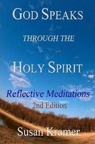 God Speaks Through the Holy Spirit D Reflective Meditations, 2nd Edition