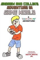 Andrew and Collin's Adventure in Game World