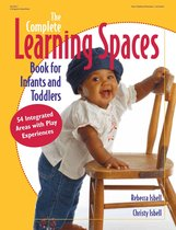 Omslag The Complete Learning Spaces Book for Infants and Toddlers