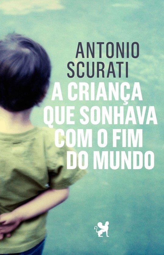 Boek cover A criança que sonhava com o fim do mundo van Antonio Scurati (Onbekend)