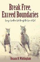 Break Free, Exceed Boundaries