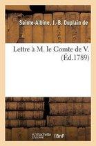 Lettre M. Le Comte de V.