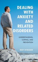 Dealing with Anxiety and Related Disorders