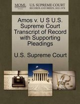 Boek cover Amos V. U S U.S. Supreme Court Transcript of Record with Supporting Pleadings van