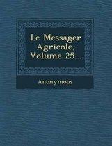 Le Messager Agricole, Volume 25...