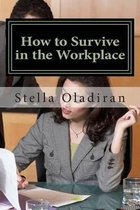 How to Survive in the Workplace