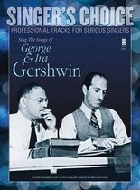 Sing the Songs of George & Ira Gershwin: Singer's Choice - Professional Tracks for Serious Singers