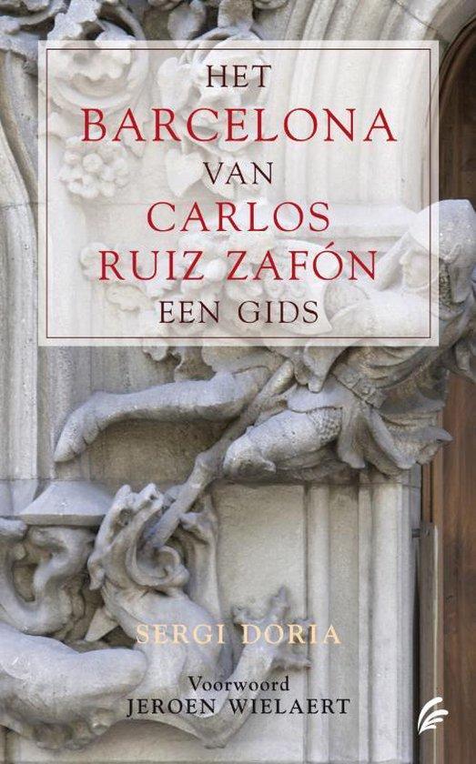 Het Barcelona Van Carlos Ruiz Zafón