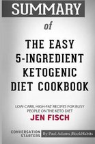 Summary of the Easy 5-Ingredient Ketogenic Diet Cookbook by Jen Fisch: Conversation Starters