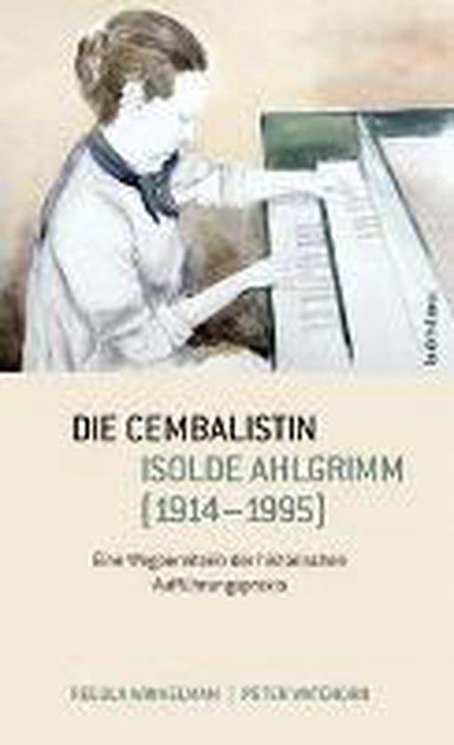 Die Cembalistin Isolde Ahlgrimm (1914-1995)