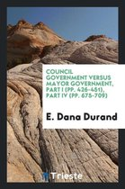 Council Government Versus Mayor Government, Part I (Pp. 426-451), Part IV (Pp. 675-709)
