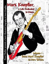 Mark Knopfler - A Life Dedicated to Music - Vol 1 from Mark Knopfler to Dire Straits