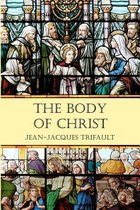 Boek cover The Body of Christ van Jean-Jacques Trifault