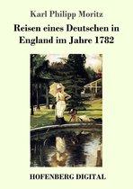 Reisen eines Deutschen in England im Jahre 1782