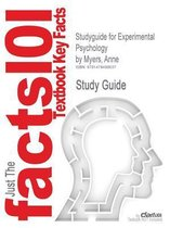 Studyguide for Experimental Psychology by Myers, Anne