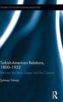 Turkish-American Relations, 1800-1952