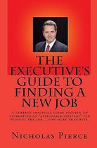The Executive's Guide to Finding a New Job