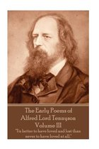 The Early Poems of Alfred Lord Tennyson - Volume III