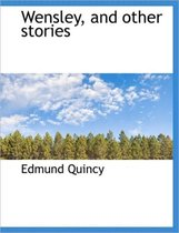 Wensley, and Other Stories