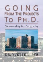 GOING From The Projects to PhD