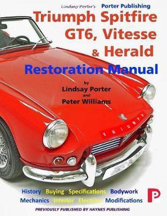 Triumph Spitfire, GT6, Vitesse & Herald Restoration Manual