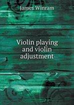 Violin Playing and Violin Adjustment