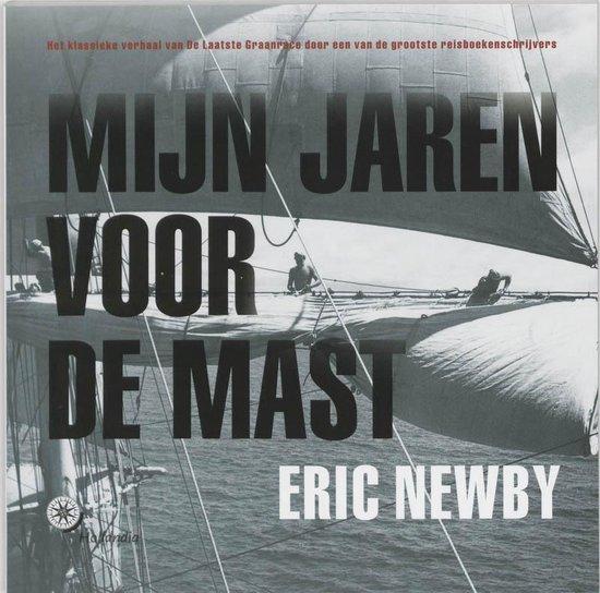 Mijn Jaren Voor De Mast - Eric Newby |