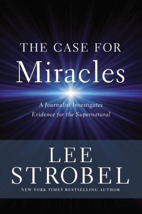 The Case for Miracles - Lee Strobel | Fthsonline.com