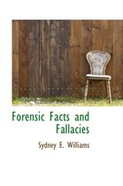 Forensic Facts and Fallacies