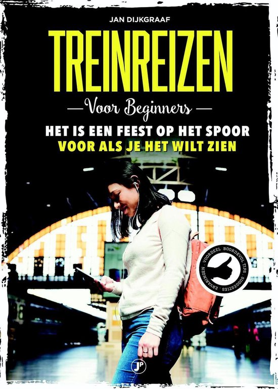 Treinreizen voor beginners - Jan Dijkgraaf |