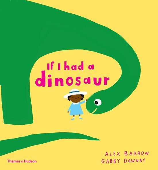 Boek cover If I had a dinosaur van Gabby  Dawnay (Paperback)