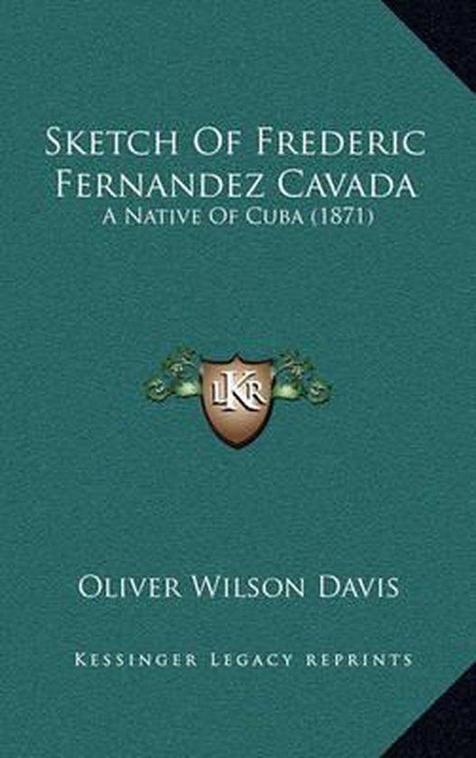 Sketch of Frederic Fernandez Cavada