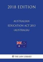 Australian Education ACT 2013 (Australia) (2018 Edition)