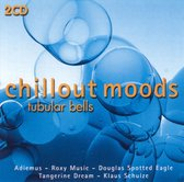 Chillout Moods-Tubular Bells -W/Mike Oldfield/Hevia/Sacred Spirit/Chris Hin