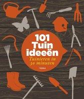 101 Tuinideeën. Tuinieren in 30 minuten