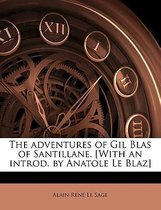 The Adventures of Gil Blas of Santillane. [With an Introd. by Anatole Le Blaz]
