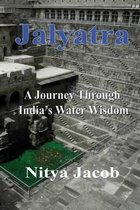 Jalyatra, a Journey Through India's Water Wisdom
