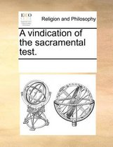 A Vindication of the Sacramental Test.