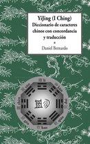 YiJing (I Ching) Diccionario De Caracteres Chinos Con Concordancia Y Traduccion